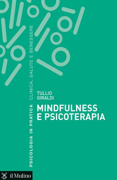 """""""Mindfulness e psicoterapia"""" di Tullio Giraldi"""
