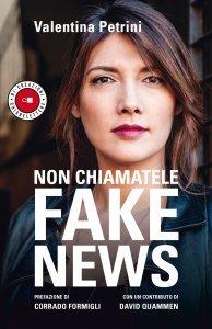 Non chiamatele fake news, Valentina Petrini