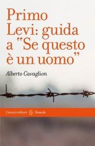 """Primo Levi: guida a """"Se questo è un uomo, Alberto Cavaglion"""