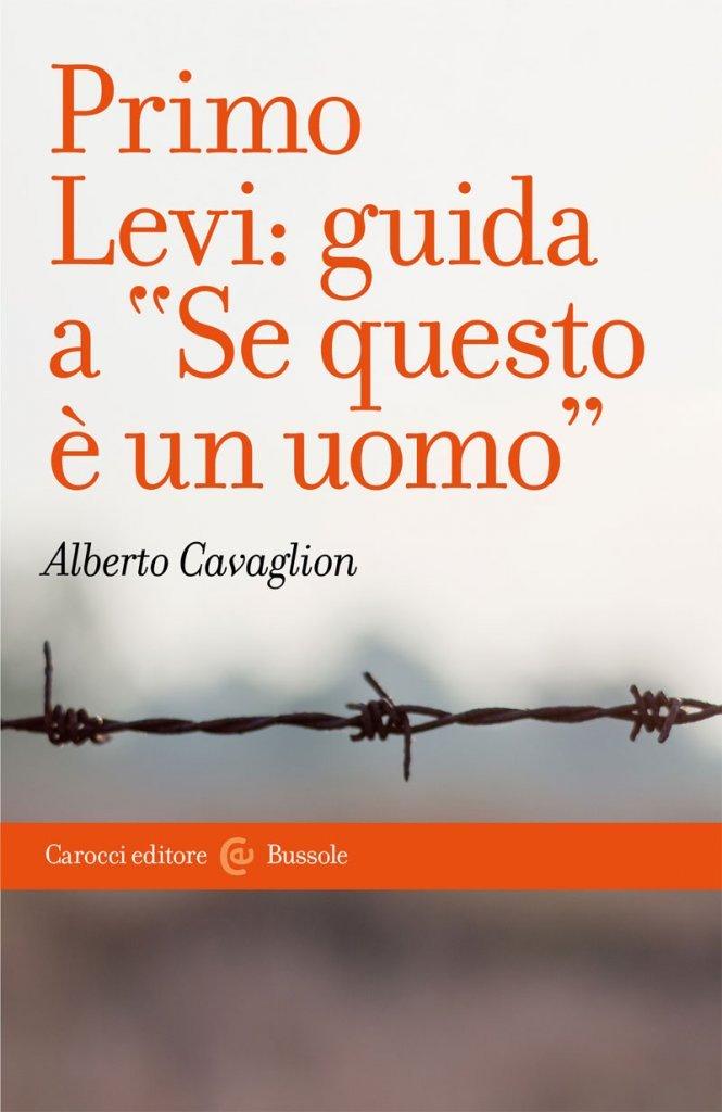 """""""Primo Levi: guida a <em>Se questo è un uomo</em>"""" di Alberto Cavaglion"""