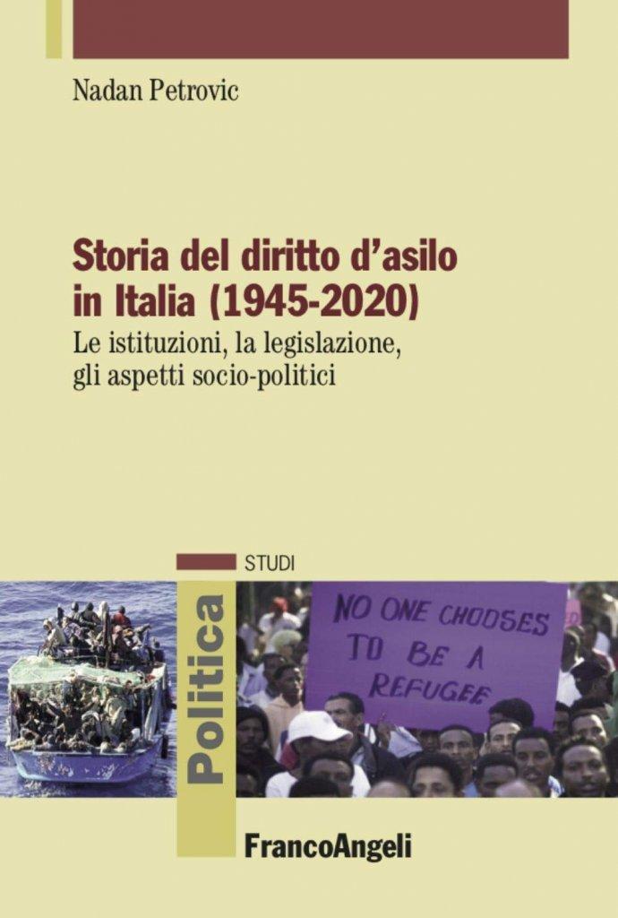 """""""Storia del diritto d'asilo in Italia (1945-2020). Le istituzioni, la legislazione, gli aspetti socio-politici"""" di Nadan Petrovic"""