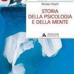 """""""Storia della psicologia e della mente"""" di Renato Foschi"""