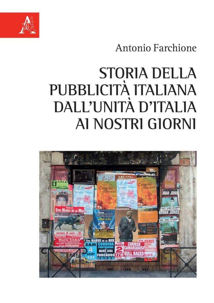 """""""Storia della pubblicità italiana dall'Unità d'Italia ai nostri giorni"""" di Antonio Farchione"""