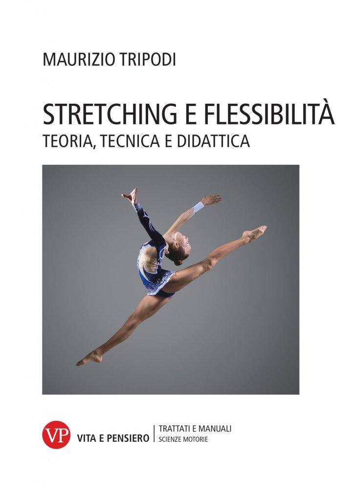 """""""Stretching e flessibilità. Teoria, tecnica e didattica"""" di Maurizio Tripodi"""