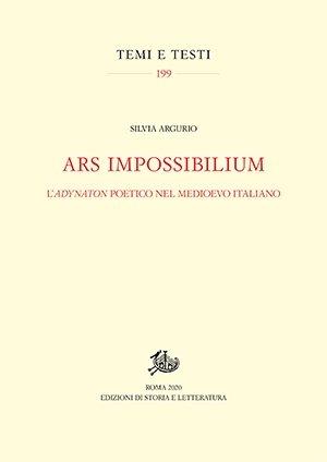 """""""Ars impossibilium. L'<em>adynaton</em> poetico nel Medioevo italiano"""" di Silvia Argurio"""