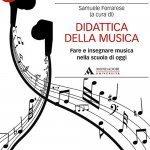 """""""Didattica della Musica. Fare e insegnare musica nella scuola di oggi"""" a cura di Samuele Ferrarese"""