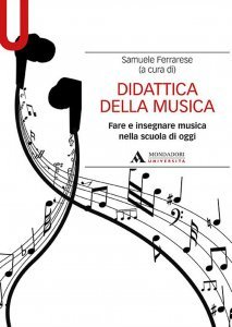 Didattica della Musica. Fare e insegnare musica nella scuola di oggi, Samuele Ferrarese