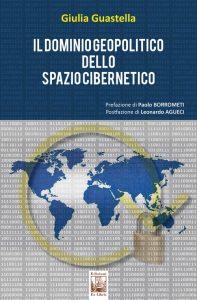 Il dominio geopolitico dello spazio cibernetico, Giulia Guastella