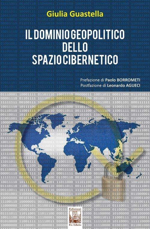 """""""Il dominio geopolitico dello spazio cibernetico"""" di Giulia Guastella"""