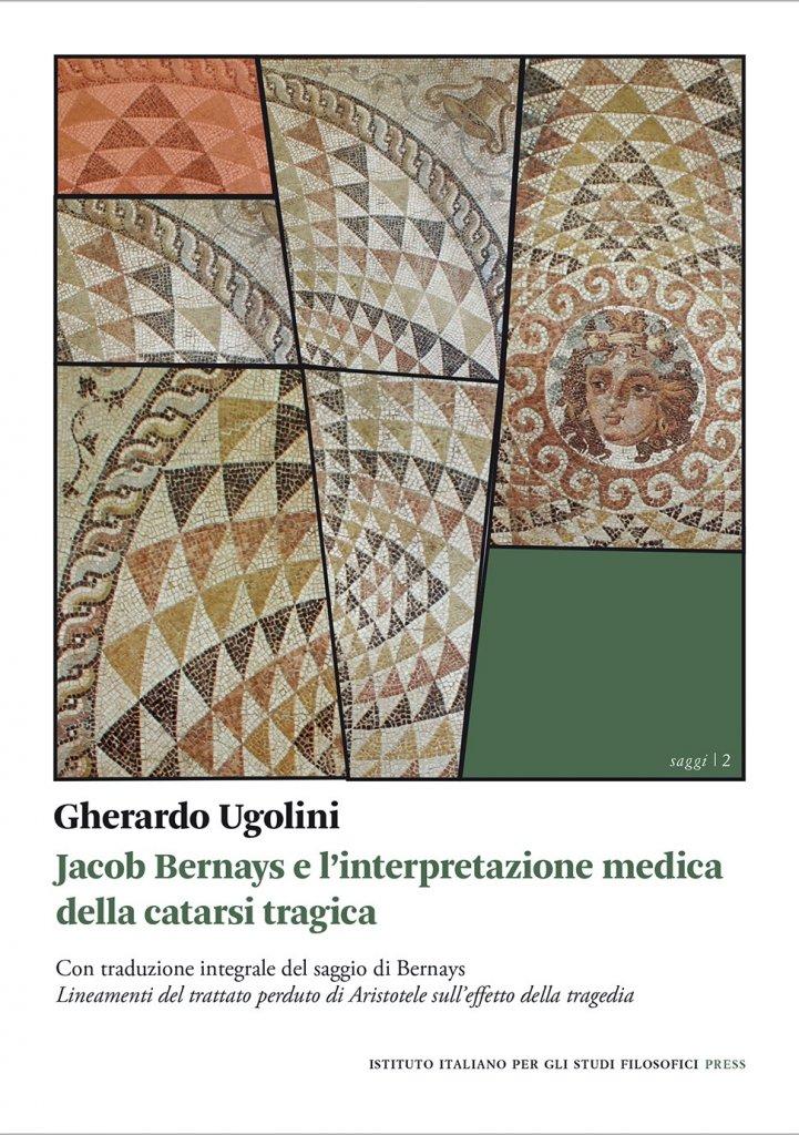 """""""Jacob Bernays e l'interpretazione medica della catarsi tragica"""" di Gherardo Ugolini"""