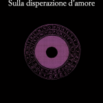 """""""La disperazione d'amore"""" di Stefano Bonaga"""