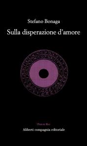 La disperazione d'amore, Stefano Bonaga