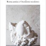 """""""La storia spezzata. Roma antica e Occidente moderno"""" di Aldo Schiavone"""