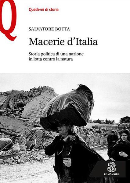 """""""Macerie d'Italia. Storia politica di una nazione in lotta contro la natura"""" di Salvatore Botta"""