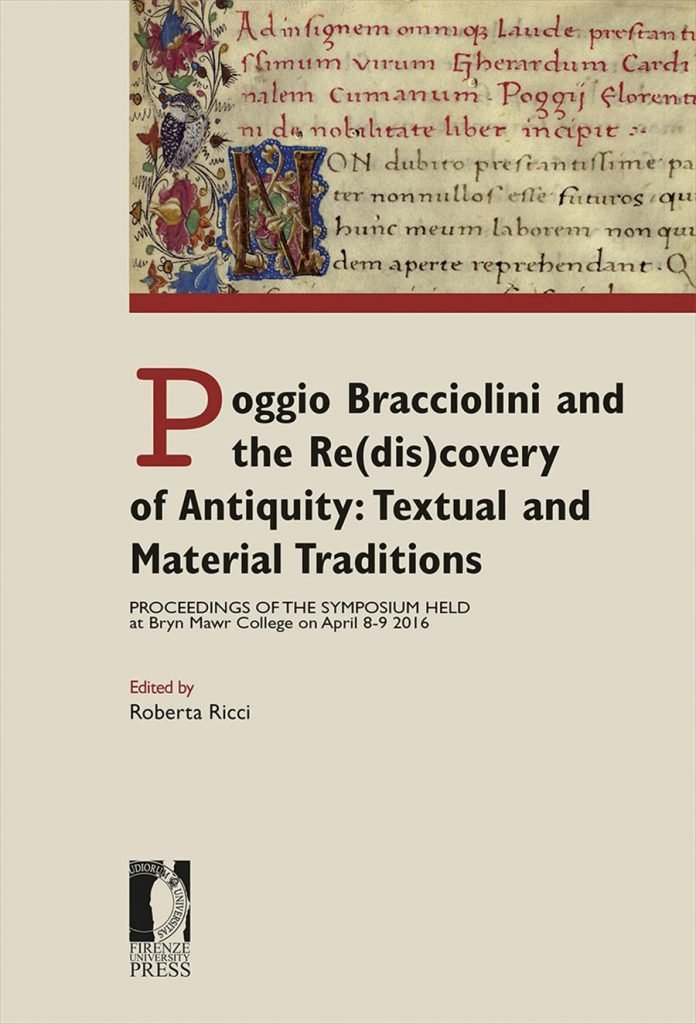 """Poggio Bracciolini and the Re(dis)covery of Antiquity: Textual and Material Traditions"" a cura di Roberta Ricci"