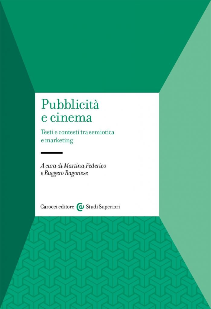 """Pubblicità e cinema. Testi e contesti tra semiotica e marketing"" a cura di Ruggero Ragonese e Martina Federico"