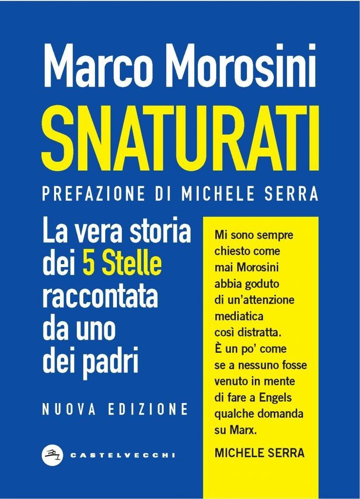 """""""Snaturati. La vera storia dei 5 Stelle raccontata da uno dei padri"""" di Marco Morosini"""