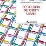 """""""Sociologia dei diritti umani"""" di Paul Blokker e Laura Guercio"""