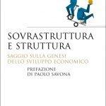 """""""Sovrastruttura e struttura. Saggio sulla genesi dello sviluppo economico"""" di Rocco Pezzimenti"""