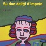 """""""Su due delitti d'impeto"""" di Raimondo Venanzini"""