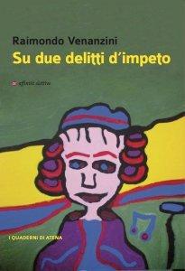 Su due delitti d'impeto, Raimondo Venanzini