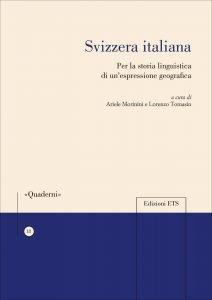 Svizzera italiana. Per la storia linguistica di un'espressione geografica, Ariele Morinini, Lorenzo Tomasin