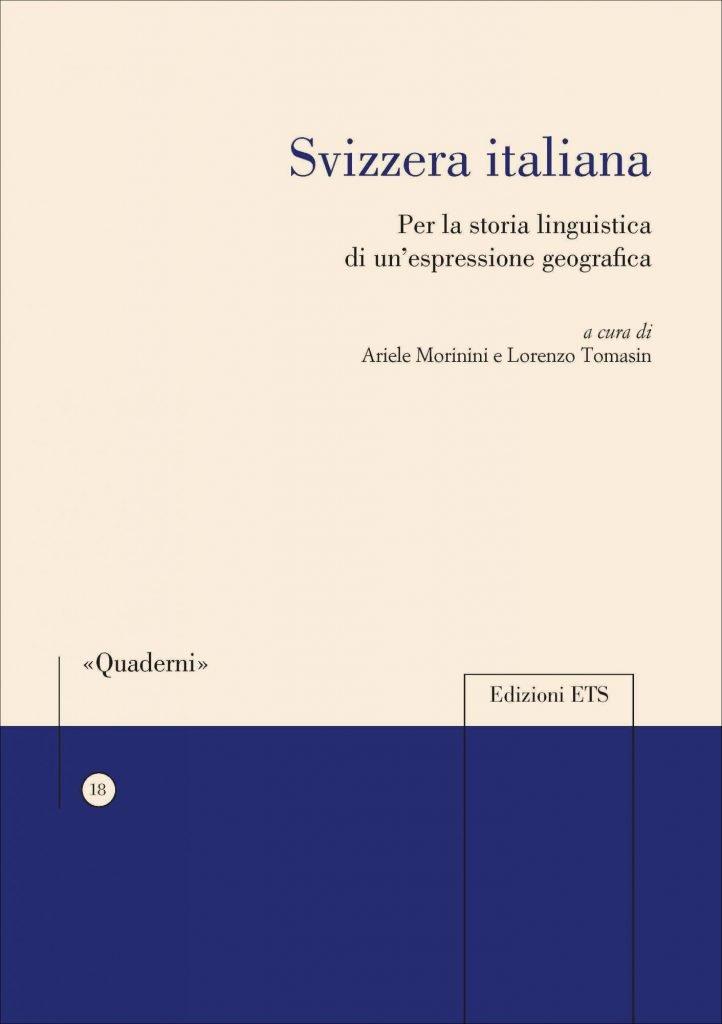 """""""Svizzera italiana. Per la storia linguistica di un'espressione geografica"""" a cura di Ariele Morinini e Lorenzo Tomasin"""