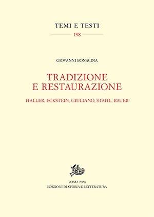 """""""Tradizione e Restaurazione. Haller, Eckstein, Giuliano, Stahl, Bauer"""" di Giovanni Bonacina"""