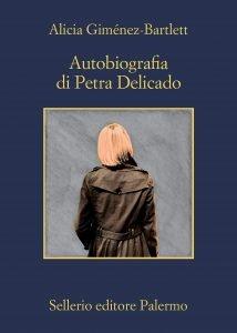 Autobiografia di Petra Delicado, Alicia Giménez-Bartlett, riassunto, trama, recensione