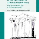 """""""Brill's Companion to the Reception of Athenian Democracy. From the Late Middle Ages to the Contemporary Era"""" a cura di Dino Piovan e Giovanni Giorgini"""