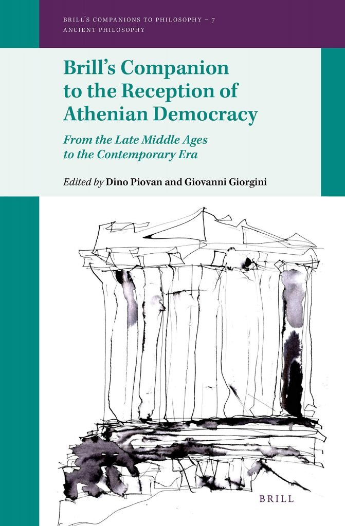 """Brill's Companion to the Reception of Athenian Democracy. From the Late Middle Ages to the Contemporary Era"" a cura di Dino Piovan e Giovanni Giorgini"