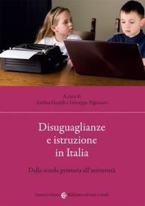 Disuguaglianze e istruzione in Italia. Dalla scuola primaria all'università, Giuseppe Pignataro, Andrea Gentili