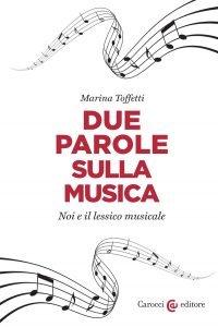 Due parole sulla musica. Noi e il lessico musicale, Marina Toffetti