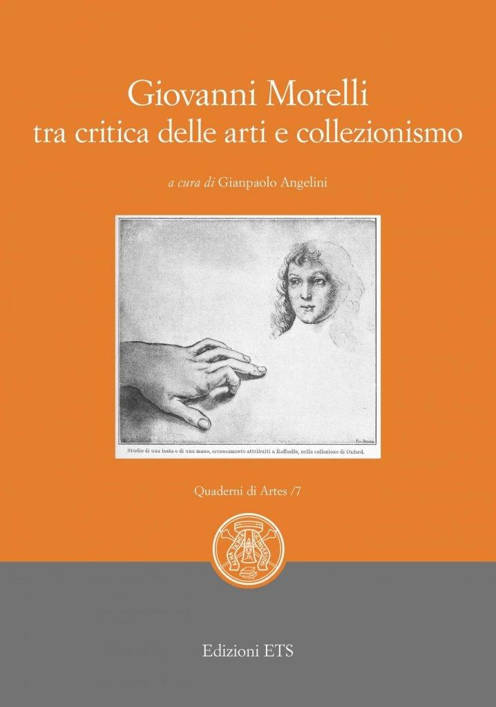 """""""Giovanni Morelli tra critica delle arti e collezionismo"""" a cura di Gianpaolo Angelini"""