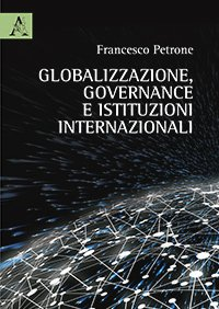 Globalizzazione, governance e istituzioni internazionali, Francesco Petrone