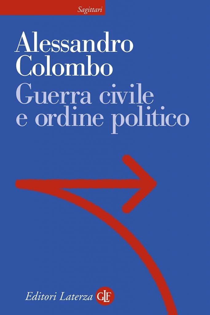 """""""Guerra civile e ordine politico"""" di Alessandro Colombo"""