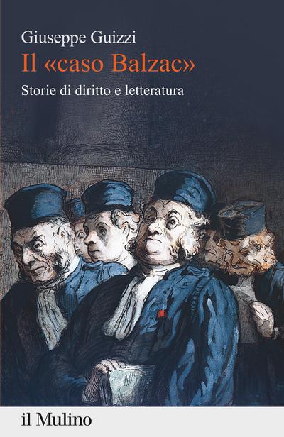 """""""Il «caso Balzac». Storie di diritto e letteratura"""" di Giuseppe Guizzi"""
