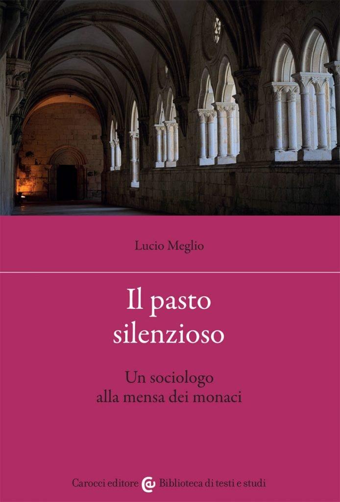 """""""Il pasto silenzioso. Un sociologo alla mensa dei monaci"""" di Lucio Meglio"""