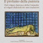 """""""Il profumo della pantera. Dal volgare dantesco della Commedia ai volgari dialettali dei suoi traduttori"""" di Gian Luigi Ferraris"""