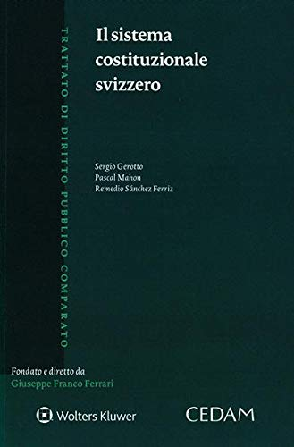 """""""Il sistema costituzionale svizzero"""" di Sergio Gerotto, Pascal Mahon e Remedio Sànchez Ferriz"""