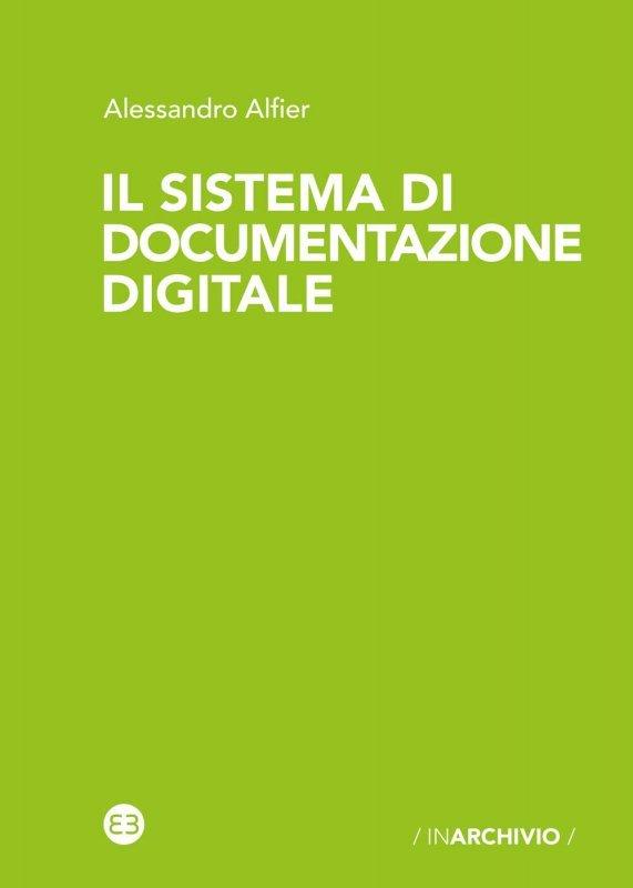 """""""Il sistema di documentazione digitale"""" di Alessandro Alfier"""