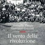 """""""Il vento della rivoluzione. La nascita del Partito comunista italiano"""" di Giovanni Gozzini e Marcello Flores"""