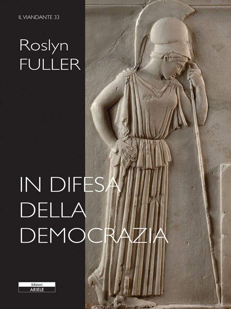 """""""In difesa della democrazia"""" di Roslyn Fuller"""