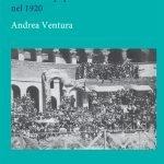 """""""Italia ribelle. Sommosse popolari e rivolte militari nel 1920"""" di Andrea Ventura"""