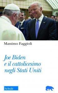 Joe Biden e il cattolicesimo negli Stati Uniti, Massimo Faggioli