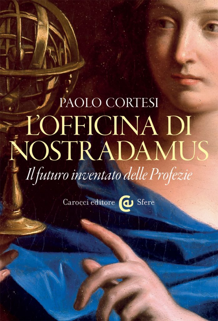 """""""L'officina di Nostradamus. Il futuro inventato delle Profezie"""" di Paolo Cortesi"""