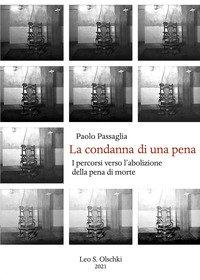 """""""La condanna di una pena. I percorsi verso l'abolizione della pena di morte"""" di Paolo Passaglia"""