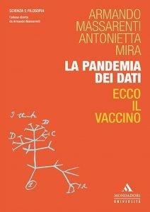 La pandemia dei dati. Ecco il vaccino, Antonietta Mira, Armando Massarenti