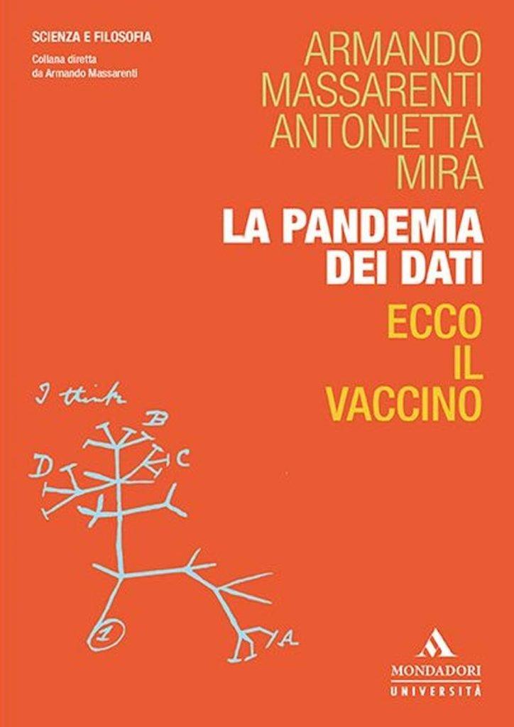 """""""La pandemia dei dati. Ecco il vaccino"""" di Antonietta Mira e Armando Massarenti"""