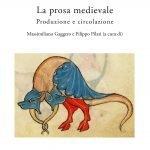 """""""La prosa medievale. Produzione e circolazione"""" a cura di Massimiliano Gaggero e Filippo Pilati"""